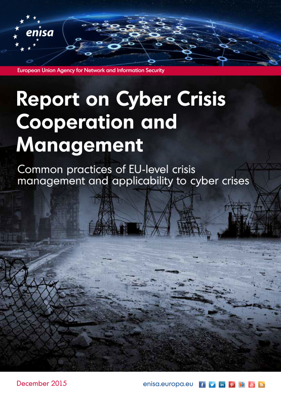 2016 Apr ENISA - Common practices of EU-level crisis management and applicability to the cyber crises