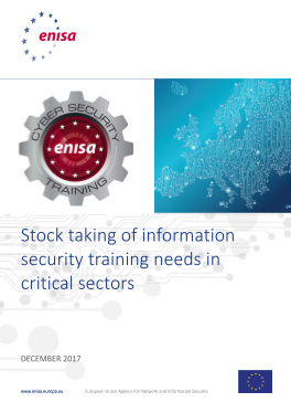 2017 Dec ENISA - Stock taking of information security training needs in critical sectors